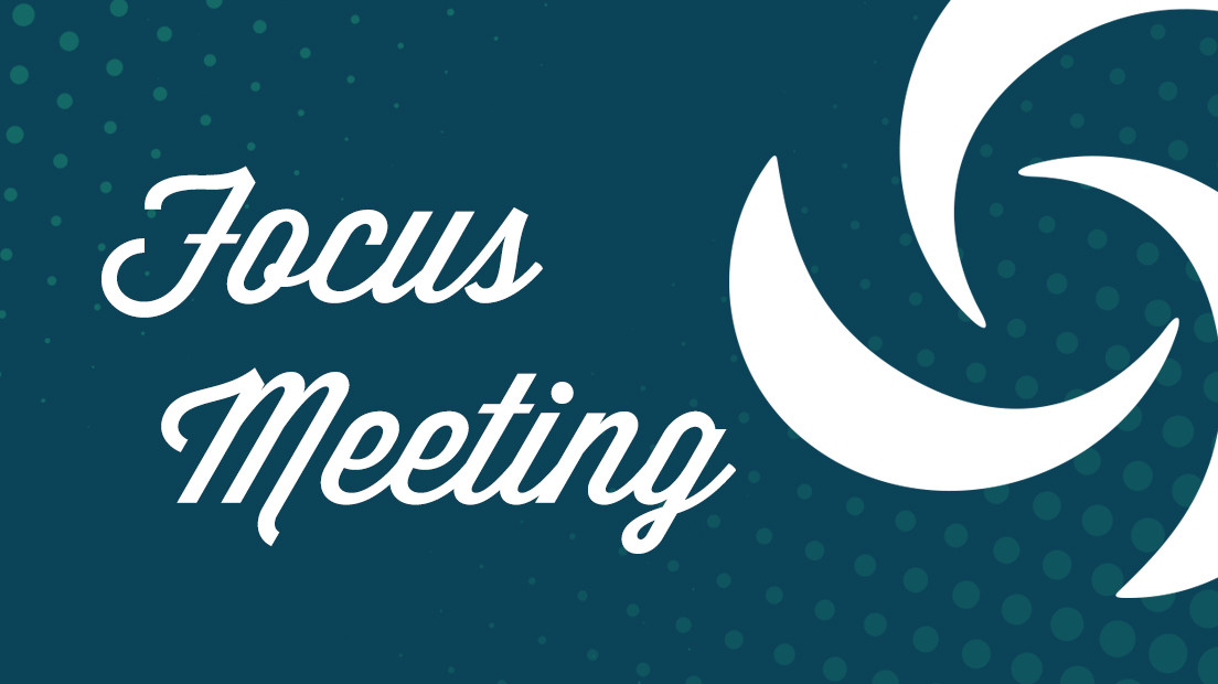 Focus Meeting