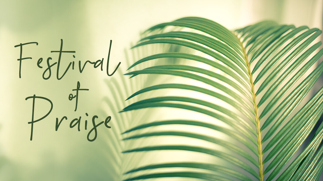 Festival of Praise: Palm Sunday