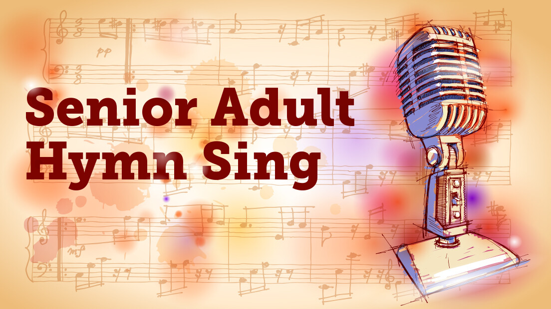 Senior Adult Hymn Sing