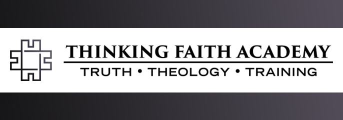 Thinking Faith Academy for Men and Women: Church History