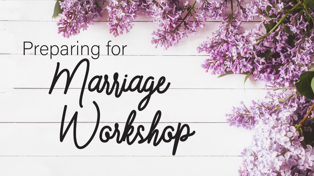 Preparing for Marriage Workshop