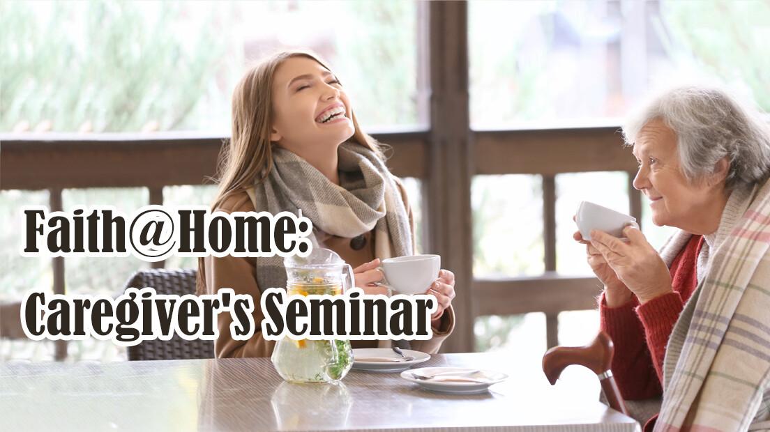 Faith@Home: Caregiver's Seminar