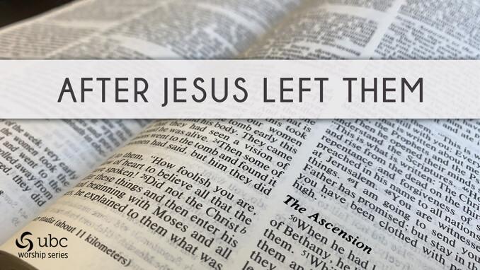 After Jesus Left Them