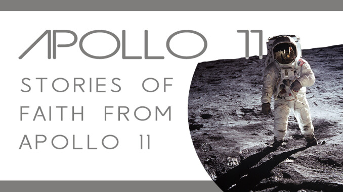 Stories of Faith from Apollo 11