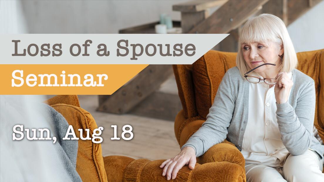 Loss of a Spouse Seminar