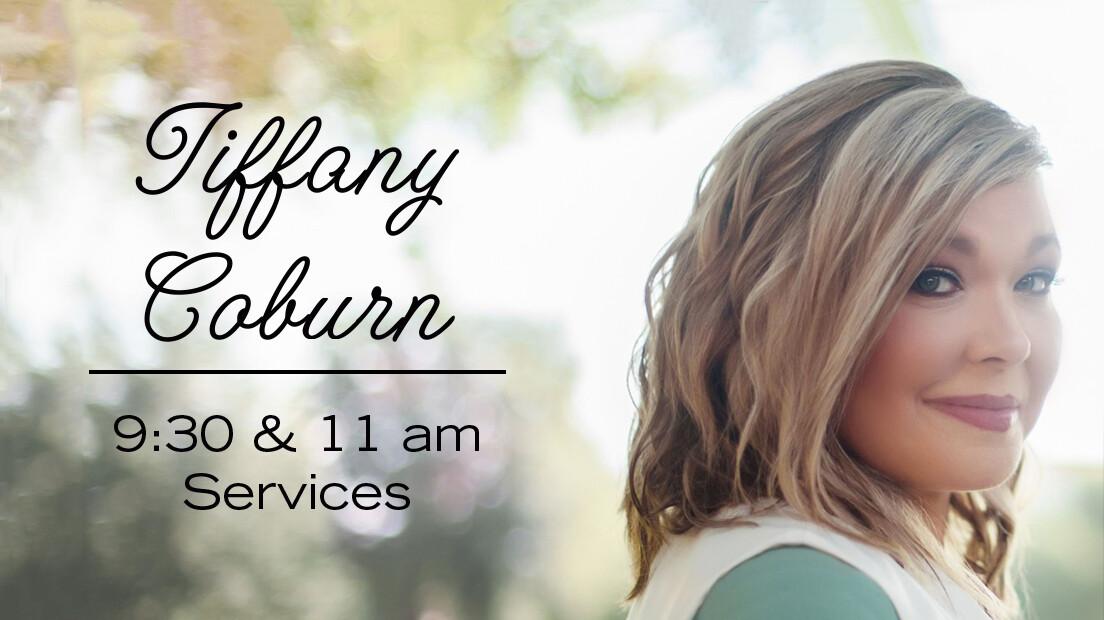Guest Singer: Tiffany Coburn 9:30 & 11 am