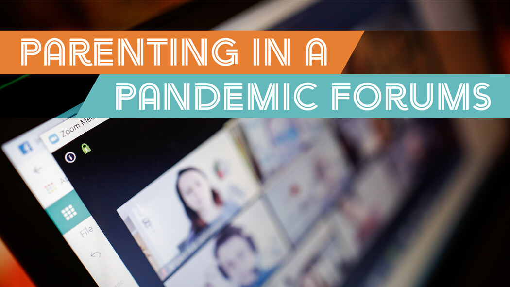 Parenting in a Pandemic Forums