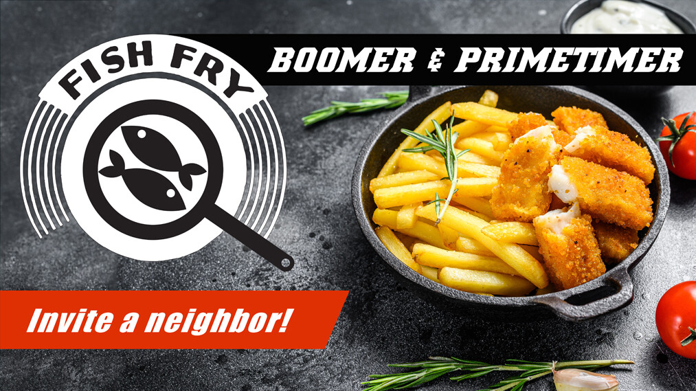 Boomer & Primetimer Fish Fry